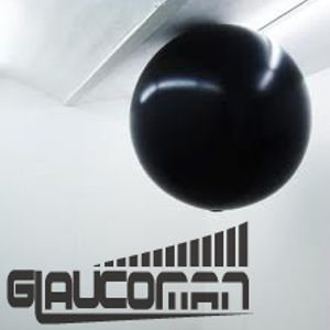 GLAUCOMAN ^ INFINITE TECH HOUSE ^ AUGUST 2012