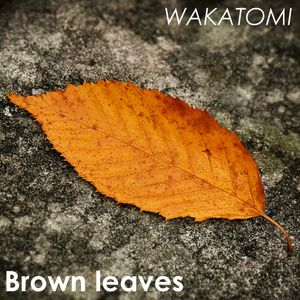 Brown Leaves (Wakatomi's October 2013 mix)