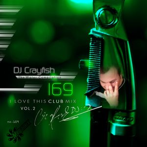 TWC 169 (2014) DJ Crayfish MIX 109 (I LOVE THIS CLUB MEGAMIX VOL.2) (AIRCLUB B)