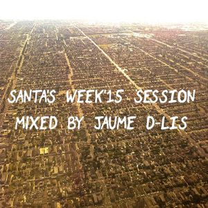 SANTA'S WEEK'15 SESSION....Mixed by JAUME DELIS
