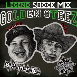 Golden Steez#3 -Legend Shock Mix- Best Of Fat Joe & Nas