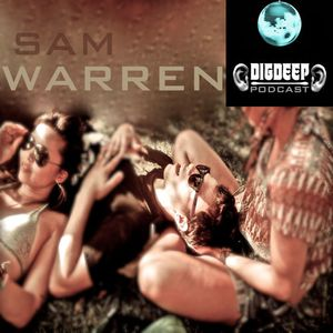 DD040 | The DigDeep Podcast mixed by Sam Warren