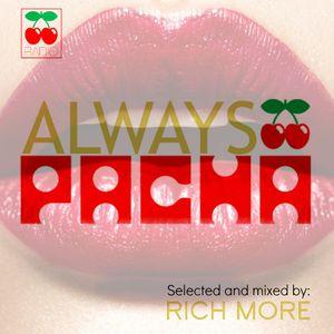 RICH MORE: ALWAYS PACHA vol.37