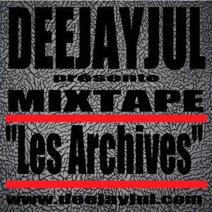"""DeeJayJul présente: """"Mixtape Les Archives"""""""