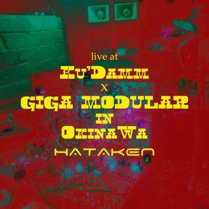 HATAKEN - Live at Ku'Damm x GIGA MODULAR in Okinawa