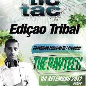 Set Podcast - TIC E TAC (Edition Tribal) Setembro 2012 - The Raytech