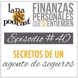 Secretos de un agente de seguros. Podcast #40