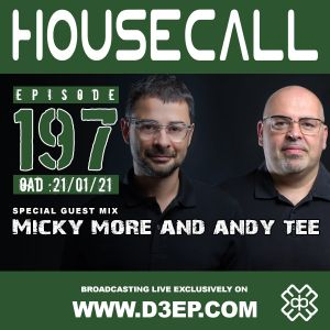 Housecall EP#197 (21/01/21) incl. a guest mix from Micky More & Andy Tee