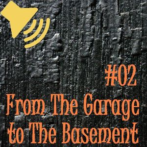 From Garage to The Basement #02