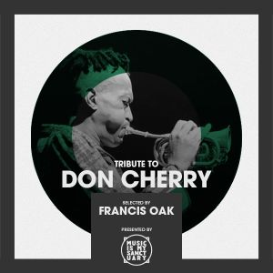 Tribute to DON CHERRY - Selected by Francis Oak