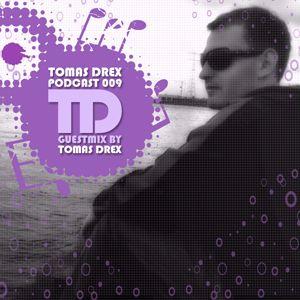 Tomas Drex PODCAST 009 - guestmix by Tomas Drex