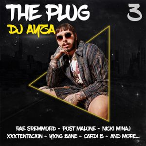 The Plug 3 - New Hip Hop/R&B/Urban - Mayo '18 - DJ Ayza