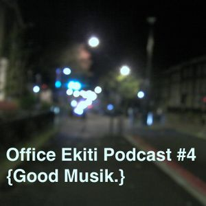 Office Ekiti Podcast #4 - Ekiti Son {Good Musik.}