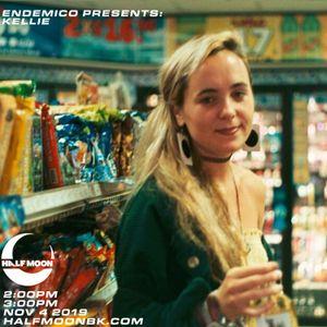 Endemico Presents: Kellie - 11.4.2019