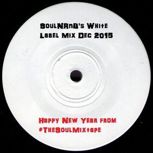 SoulNRnB's White Label Mix Dec 2015