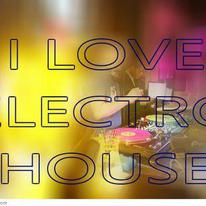 I LOVE ELECTRO HOUSE