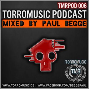 TMR Podcast 006 mixed by Paul Begge