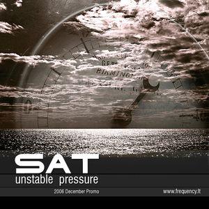 Sat - Unstable Pressure (December 2006 promo mix)