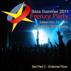 Frenzy Party Edition oct-22-2011 - Part 2 External Floor - Ibiza Summer 2011