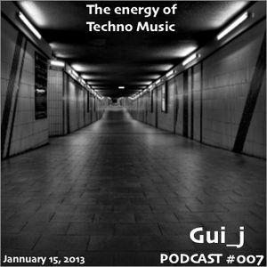 Gui_j Podcast #007 - Techno Set (Jannuary 15, 2013)