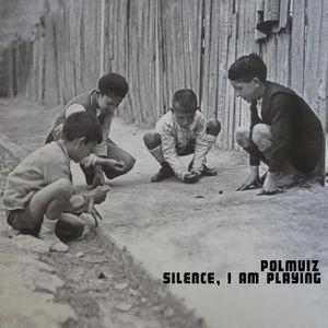 Silence, I am playing!