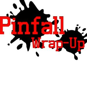 Pinfall Wrap-Up Episode 31 (3/28/16) Wrestle Mania 32 Predictions!