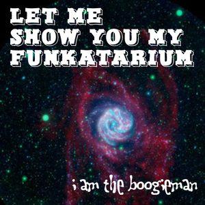 Let Me Show You My Funkatarium