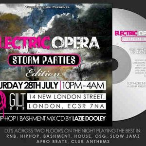 ELECTRIC OPERA x STORMPARTIES 10YR ANNIVERSARY MIX CD (LAZIE DOOLEY) SAT 28TH JULY @ GILT BAR