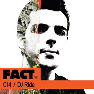 FACT PT Mix 014: DJ Ride