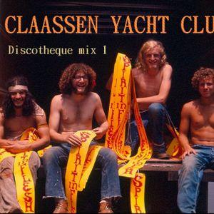 Claassen Yacht Club presents Discotheque Mix 1