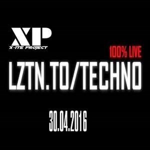 X-ite Project Liveset on Lztn.to/Techno 100% Live/ 24 Hours 30.04.2016