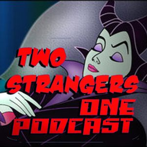 Ep 139: Don't Wake Mommy - TWO STRANGERS ONE PODCAST