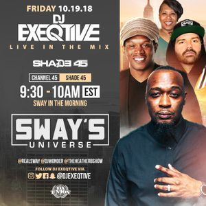 DJ EXEQTIVE MIX & INTERVIEW ON SWAY IN THE MORNING