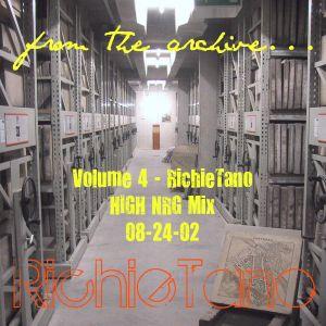 RichieTano Volume 4 - HIGH NRG Mix 8-24-02