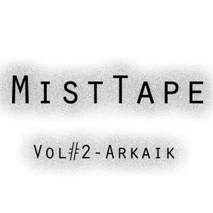 MistTape Vol.#2 Arkaik