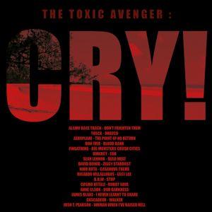 The Toxic Avenger: Cry! Mixtape