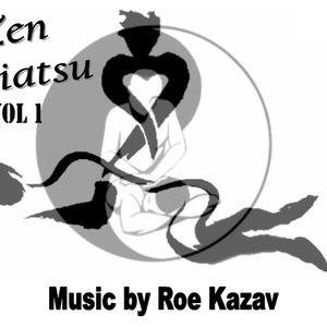 Zen Shiatsu & DO IN- Vol 1 (Roe Kazav Playlist)