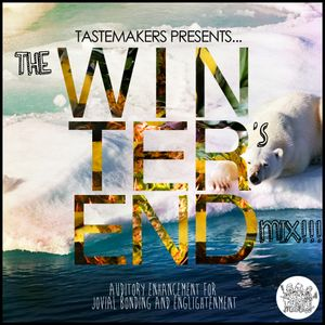 TasteMakers Ep. 11 - The Winter's End Mix (No DJ)
