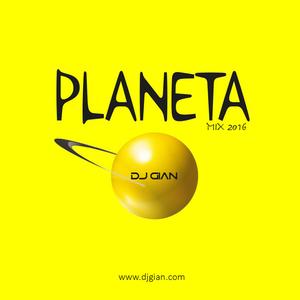 DJ GIAN Planeta Mix 2016