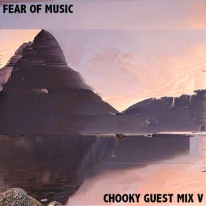 Fear Of Music Guest Mix V - Chooky