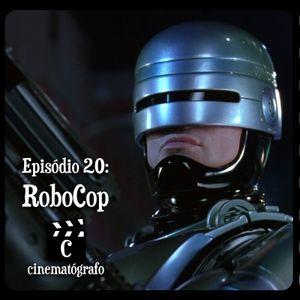 Episódio 20 - RoboCop
