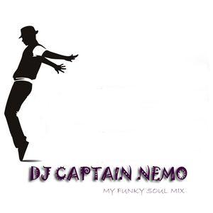 DJ Captain Nemo - MY FUNKY SOUL MIX