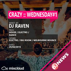DJNEWS.DK - DJ RAVEN i CRAZY WEDNESDAY [1Times mix]