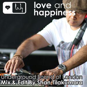 Underground Sound Of London -Mix & Edit - Dj Shan Tilakumara -Love And Happiness Music Summer Vibe
