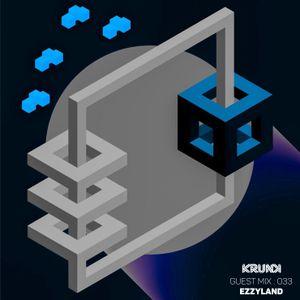 KRUNK Guest Mix 033 :: EZZYLAND