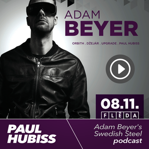 Paul Hubiss - Adam Beyer's Swedish Steel podcast