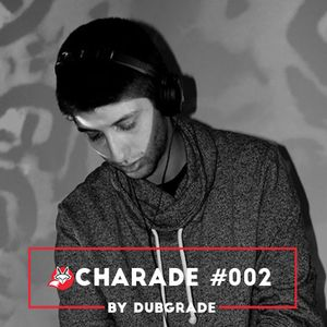 Charade #002 by Dubgrade