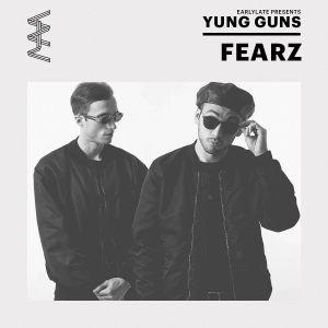 EarlyLate YUNG GUNS #5 w/ FEARZ