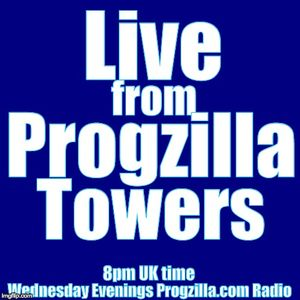 Live from Progzilla Towers - 15th March 2016