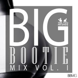 Big Bootie Mix, Volume 1 - Two Friends
